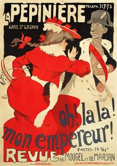 La Pepiniere by Grun 1900 French- Beautiful Vintage Poster Reproductions. This vertical french theater and exhibition poster features a woman in a red dress and hat and a emperor in a sash and military hat. Giclee Advertising Print. Classic Posters