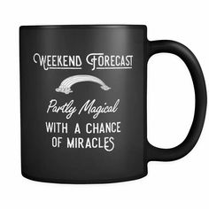 I love this... https://www.themiracles.store/collections/weekend-forecast?utm_source=facebook&utm_medium=page_post&utm_campaign=fb_viral_post&utm_content=weekend_forecast_mug