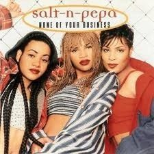 """None of Your Business"" by Salt-n-Pepa is a feminist anthem!"