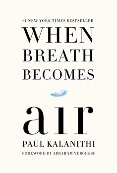 When Breath Becomes Air by Paul Kalanithi https://smile.amazon.com/dp/081298840X/ref=cm_sw_r_pi_dp_U_x_i5B6AbXXE1X01