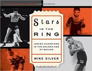 Carrying the Reminders of Ev'ry Glove That Laid Them Down: Boxing's Forgotten Jewish Champions