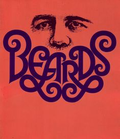 Herb Lubalin - Beard - I really like how the text on this poster actually forms the shape of a beard, its a very interesting way of incorporating illustration without actually doing so.