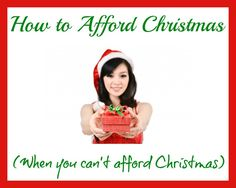 How to Afford Christmas When You Can't Afford Christmas (Part 1)