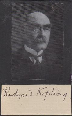 KIPLING RUDYARD: (1865-1936) English Writer, Nobel Prize winner for Literature, 1907. Fountain pen ink signature ('Rudyard Kipling') on a small oblong 12mo piece, laid down to a small black card beneath a magazine portrait of the writer.