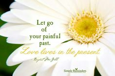Let go of your painful past