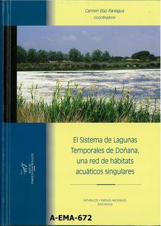 El sistema de lagunas temporales de Doñana, una red de hábitats acuáticos singulares / Carmen Díaz-Paniagua, [et al.]
