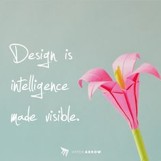 Design is intelligence made visible.  #quote #quotes #quoteoftheday #sayings #deep #inspirational #motivational #positive #funny #book #famous #confidence