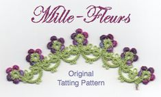 Mille-Fleurs  TATTING PATTERN with variations by LaCossette