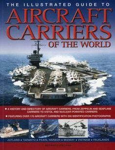 The Illustrated Guide to Aircraft Carriers of the World de Bernard Ireland PDF Pearl Harbor, Aircraft Carrier, Zeppelin, Vietnam, Ireland, Pdf, World, Illustration, Illustrations