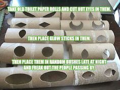 Take toilet paper rolls, cut eyes in them and insert a glow stick. Place them outside in the bushes. LOL Thrifty Crafty Girl: 31 Days of Halloween - Eyes in the Bushes Yeux Halloween, Halloween Eyes, 31 Days Of Halloween, Holidays Halloween, Halloween Crafts, Holiday Crafts, Holiday Fun, Halloween Decorations, Holiday Ideas