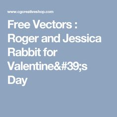 Free Vectors : Roger and Jessica Rabbit for Valentine's Day