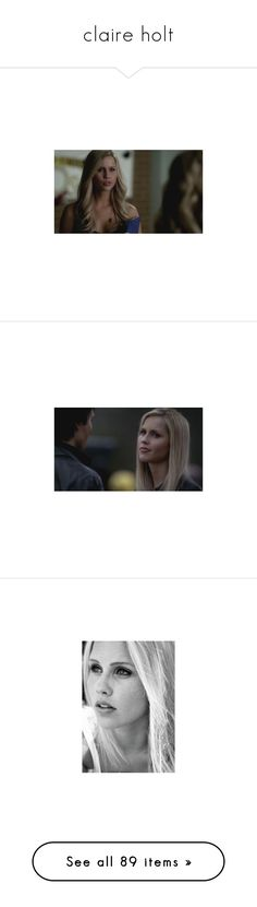 """claire holt"" by an0ns-for-life ❤ liked on Polyvore featuring claire holt, the vampire diaries, the originals, people, pictures, girls, tvd, actors, vampire diaries and pics"