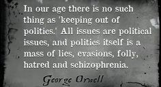 9 George Orwell Quotes That Predicted Life In 2014 America