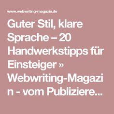 Guter Stil, klare Sprache – 20 Handwerkstipps für Einsteiger » Webwriting-Magazin - vom Publizieren und Kommunizieren im Internet