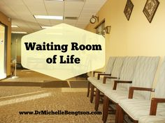 Waiting Room of Life by Dr. Michelle Bengtson #mentalhealth #HopePrevails #DrMichelleBengtson