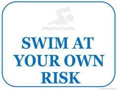 Printable Swim at Your Own Risk Sign