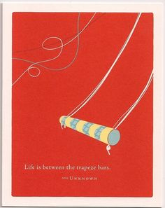Life is between trapeze bars - although my fav parts are when I am on them! Words Quotes, Wise Words, Me Quotes, Sayings, Wit And Wisdom, Leap Of Faith, Pretty Words, Famous Quotes, Deep Thoughts