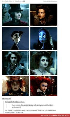 Johnny Depp + Helena Bonham Carter yet they arent married! she is married to tim burton! All of the movies listed are tim burton movies. He always gets depp and helena to act together in his movies. Its quite weird actuallu Frases Disney, Tumblr Funny, Funny Memes, That's Hilarious, Funny Quotes, Film Tim Burton, Burton Burton, The Lone Ranger, Helena Bonham Carter