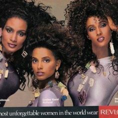"""""""The most unforgettable women in the world wear Revlon."""" 1989 major cosmetics ad that featured 3 Black models (Beverly Johnson, Louise Vyent and Iman). 23 years later, still nearly impossible to see this outside of Ebony, Jet or Essence Claudia Schiffer, Naomi Campbell, Heidi Klum, Natalia Vodianova, Vintage Black Glamour, Vintage Beauty, Cindy Crawford, Lily Aldridge, Kate Moss"""