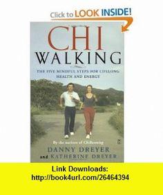 ChiWalking Fitness Walking for Lifelong Health and Energy (9780743267205) Danny Dreyer, Katherine Dreyer , ISBN-10: 0743267206  , ISBN-13: 978-0743267205 ,  , tutorials , pdf , ebook , torrent , downloads , rapidshare , filesonic , hotfile , megaupload , fileserve