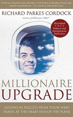 """Millionaire Upgrade: Lessons in Success from Those Who Travel at the Sharp End of the Plane  A simple quick reading book who inspired by Napolean Hill's classic """"Think and Grow Rich"""".   This book is about millionaire's mindset, a person actual wealth is determined by how he think. If someone think like an employee, he always will be one. But should you changed your mindset and start to think like a RICH, you properly would end up being one."""