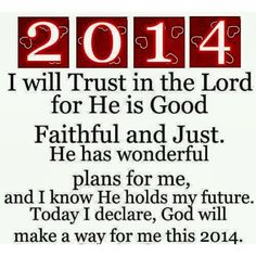 Amen!!! I pray to out Lotd and Saviour that my life is better this next year and that is is filled with the Holy Spirit and my thoughts and fellings and decisions are made through him.  Amen