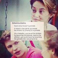 Augustus and Hazel. Augustus becoming the grenade that Hazel called herself is soo sweet. Heart-breaking but sweet