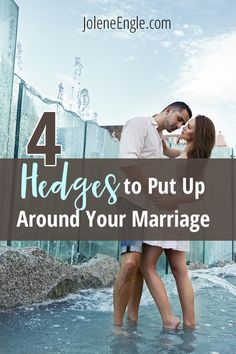 4 Hedges to Put Up Around Your Marriage http://joleneengle.com/putting-up-hedges-around-your-marriage/