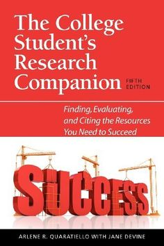 The College Student's Research Companion: Finding, Evaluating, and Citing the Resources You Need to Succeed, Fifth Edition by Arlene Rodda Quaratiello. Save 9 Off!. $50.25. http://yourdailydream.org/showme/dpozx/1o5z5x5a7l0i7m2z9s7f.html. Author: Arlene Rodda Quaratiello. Publisher: Neal-Schuman Publishers, Inc.; Fifth Edition edition (November 30, 2010). Edition: Fifth Edition. Publication Date: November 30, 2010
