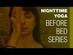 Nighttime Yoga: Before Bed Series - YouTube