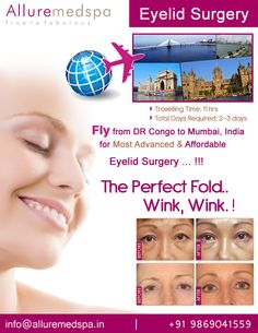 Eyelid surgery is procedure to reduce drooping in the upper and lower eyelid, improve your facial appearance by Celebrity Eyelid surgeon Dr. Milan Doshi. Fly to India for Eyelid surgery (also known as Blepharoplasty) at affordable price/cost compare to Kinshasa, Lubumbashi,DR-CONGO at Alluremedspa, Mumbai, India.   For more info- http://www.Alluremedspa-dr-congo.com/cosmetic-surgery/face-surgery/eyelid-surgery.html