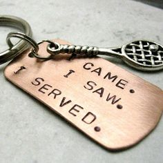 Tennis Racquet Key Chain, I Came, I Saw, I Served, swivel lobster clasp avail in lieu of split ring.