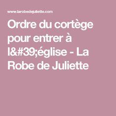 Ordre du cortège pour entrer à l'église - La Robe de Juliette