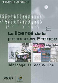 La liberté de la presse en France : héritage et actualité