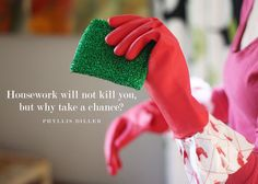 Aunt Peaches: Top Five Ways To Psyche Yourself Up to Clean House