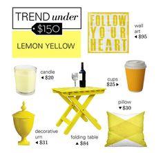 Trend Under $150: Lemon Yellow by polyvore-editorial on Polyvore featuring polyvore, interior, interiors, interior design, home, home decor, interior decorating, INC International Concepts, Dot & Bo, Williams-Sonoma, Global Views, lemonYellow and trendunder150