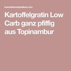 Kartoffelgratin Low Carb ganz pfiffig aus Topinambur