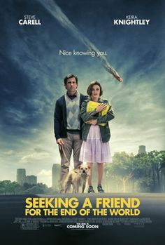 Seeking a Friend for the End of the World is a 2012 comedy-drama film written and directed by Lorene Scafaria. The film stars Steve Carell and Keira Knightley.  (Worth watching once)