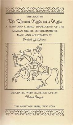 "Burton, Richard F., trans. ""The Book of the Thousand Nights and a Night: A Plain and Literal Translation of the Arabian Nights Entertainments."" 1885. 3 vols. New York: The Heritage Press, 1934.  (http://mairangibay.blogspot.com/2010/12/how-do-you-make-single-volumed-arabian.html?m=1)"