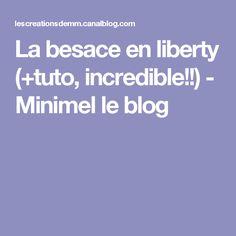 La besace en liberty (+tuto, incredible!!) - Minimel le blog