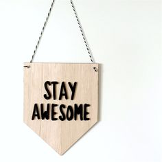Tasmanian Oak & Perspex Stay Awesome Wall Hanging by Apooki on Etsy Banner, Plaque,Kids Room, Nursery