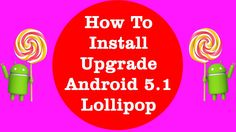 How to Install Upgrade to Android 5.1 Lollipop CyanogenMod CM 12.1 Custom ROM