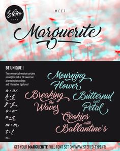 Marguerite By StereoType This font is free for PERSONAL USE ONLY! But if you want to get a commercial license, it's available at: http://www.stereo-type.fr The commercial version contains a complete set of 26 alternate ending glyphes and a wide range of 13 ligatures and swashes to create