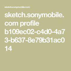 sketch.sonymobile.com profile b109ec02-c4d0-4a73-b637-8e79b31ac014