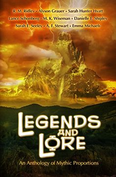 One of my stories, Grail Days is included in this anthology.   Amazon.com: Legends and Lore: An Anthology of Mythic Proportions eBook: Alyson Grauer, Sarah Hunter Hyatt, Emma Michaels, R. M. Ridley, Sarah E. Seeley, Lance Schonberg, Danielle E. Shipley, A. F. Stewart, M.K. Wiseman