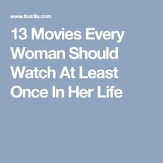 13 Movies Every Woman Should Watch At Least Once In Her Life