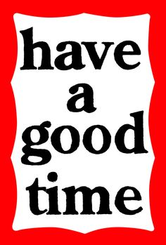 have a good time Typography Love, Graphic Design Typography, Logo Design, Graphic Wallpaper, Iphone Wallpaper, Nigo, Photo Wall Collage, Cool Items, Sticker Design