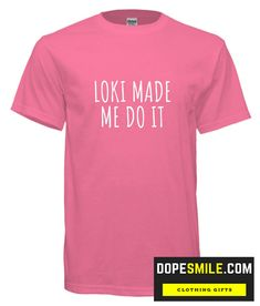Do You Looking for Comfort Clothes? Loki Made Me Do It T shirt is Made To Order, one by one printed so we can control the quality. Movie T Shirts, Head Start, Comfortable Outfits, Direct To Garment Printer, Washing Clothes, Cool Shirts, Grey And White, Shirt Style, Cool Stuff