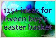Gift ideas for boys: easter baskets, stocking stuffers, birthday parties. #tweeneaster #boyeaster List is free now!