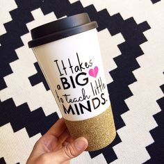 It Takes A Big Heart To Teach Little Minds // Coffee To Go Cup // To Go Cup // Custom Cup//Plastic To Go Cup // Glitter Dipped Tumbler